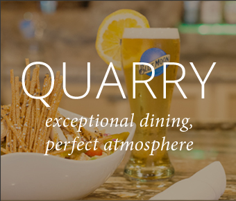 QUARRY exceptional dining, perfect atmosphere